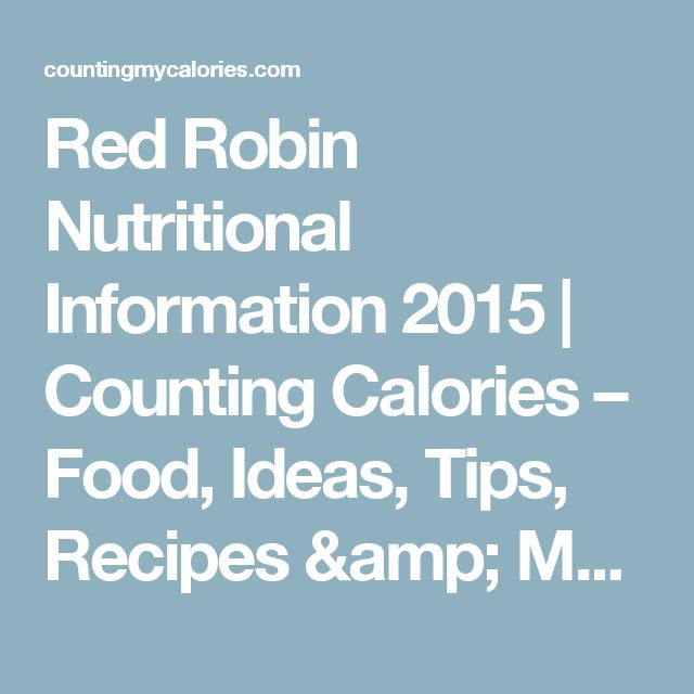 Red Robin Nutritional Information 2015 | Counting Calories – Food, Ideas, Tips, Recipes & More