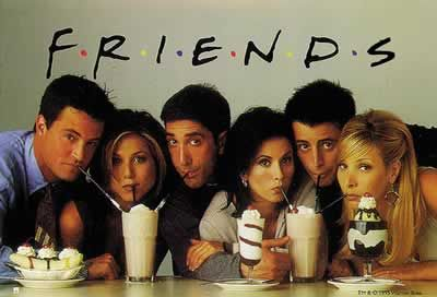 Friends - most amazing show...EVER