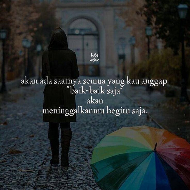 """""""Akan ada saatnya semua yang kau anggap baik baik saja akan meninggalkanmu begitu saja"""" . . Kiriman dari @fathimah_azzahra53 . Tag like dan Comment.  Kirim (Tag/DM) kata-kata buatanmu ya.  #pathdaily #yangterdalam #tumblrquotes #quotesindonesia #sajak #puisi #sastra #kutipan #katakata #pathindonesia #catatanfilm #pecahankaca #indopostgram"""