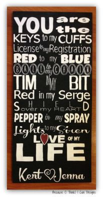 Love of my Life, custom, police officer, RCMP, hand painted, wood, sign