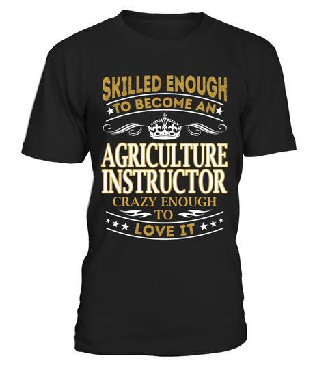 """# Agriculture Instructor - Skilled Enough .  Special Offer, not available anywhere else!      Available in a variety of styles and colors      Buy yours now before it is too late!      Secured payment via Visa / Mastercard / Amex / PayPal / iDeal      How to place an order            Choose the model from the drop-down menu      Click on """"Buy it now""""      Choose the size and the quantity      Add your delivery address and bank details      And that's it!"""