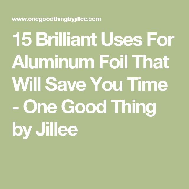 15 Brilliant Uses For Aluminum Foil That Will Save You Time - One Good Thing by Jillee