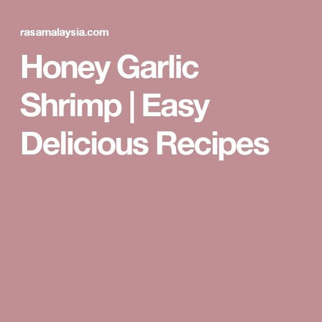 Honey Garlic Shrimp | Easy Delicious Recipes