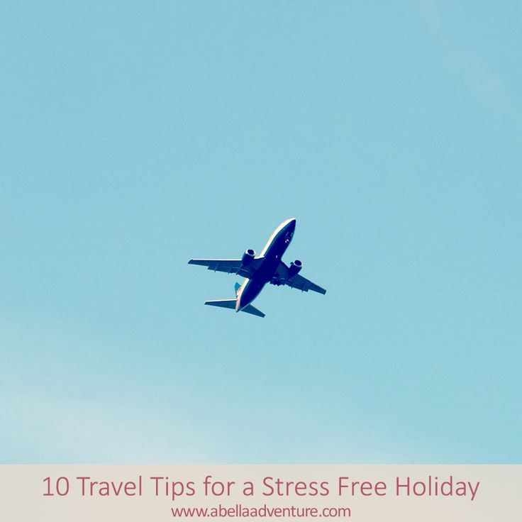 10 Travel Tips for a Stress Free Holiday | A Bella Adventure | http://www.abellaadventure.com/travel/10-travel-tips-stress-free-holiday/
