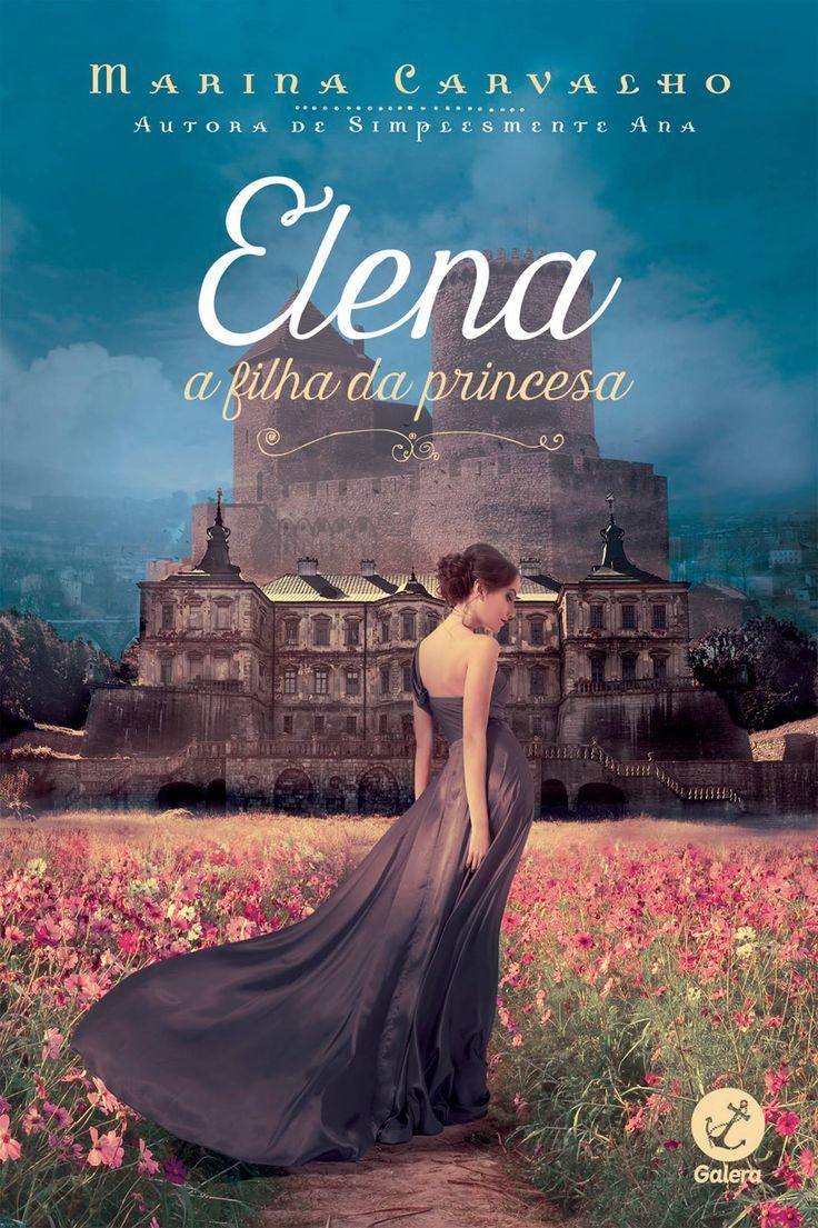 Elena a filha da princesa – Marina Carvalho – #Resenha   O Blog da Mari