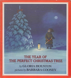 The Year of the Perfect Christmas Tree, written by Gloria Houston, illustrated by Barbara Cooney