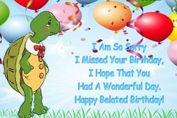 happy belated birthday | Send Free ECard : Happy Belated Birthday from Greetings101.com