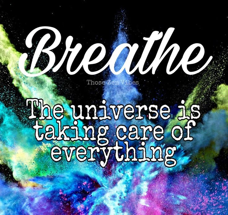 Breathe, the universe is taking care of everything. Quote about releasing stress and worry 🌸🕉