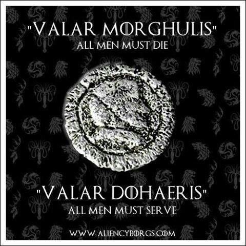 Day 2: favourite quote - Valar Morghulis