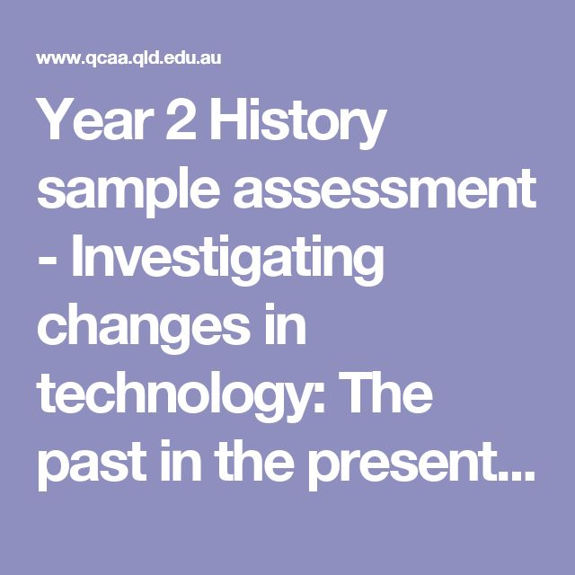 Year 2 History sample assessment - Investigating changes in technology: The past in the present [Queensland Curriculum and Assessment Authority]