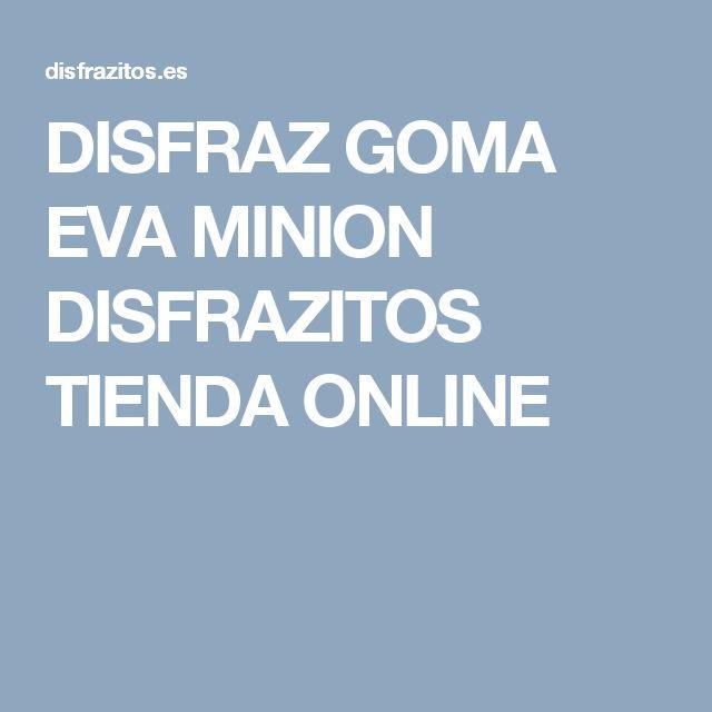 DISFRAZ GOMA EVA MINION DISFRAZITOS TIENDA ONLINE