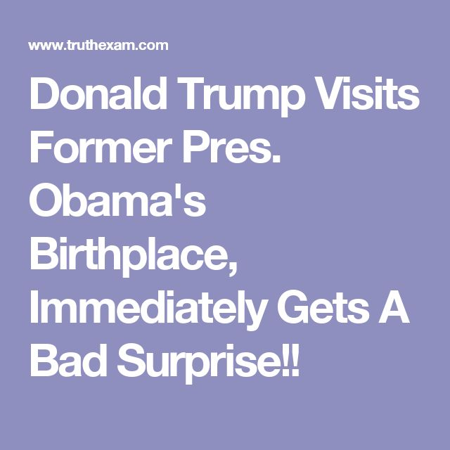 Donald Trump Visits Former Pres. Obama's Birthplace, Immediately Gets A Bad Surprise!!