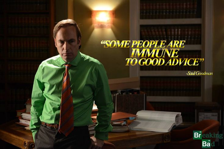 """Breaking Bad: Saul Goodman ~ """"Some people are immune to good advice."""""""