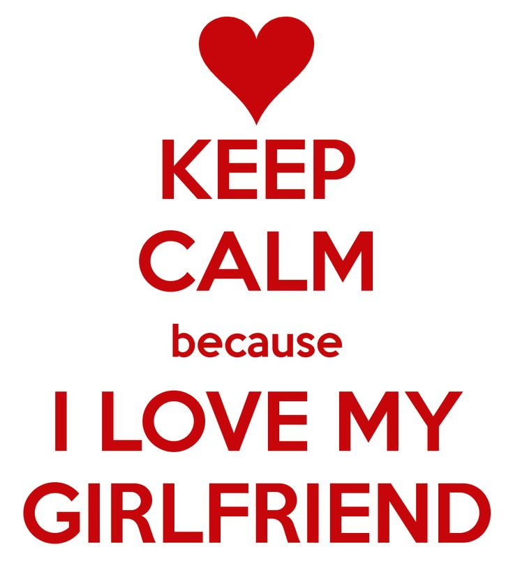 i-love-you-quotes-for-your-girlfriendkeep-calm-because-i-love-my-girlfriend-