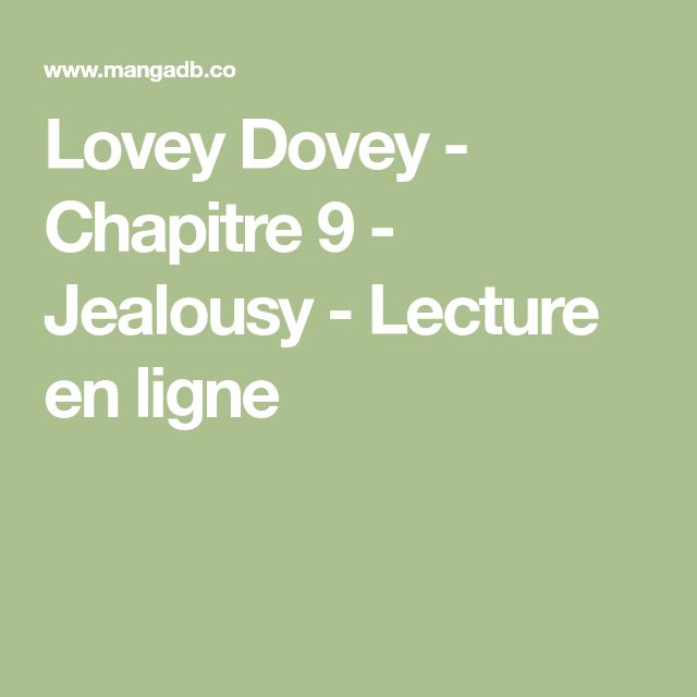 Lovey Dovey - Chapitre 9 - Jealousy - Lecture en ligne