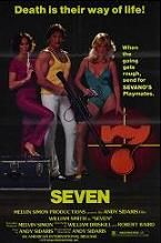 Seven (1979) $19.99; aka: Sevano's Seven; Stars William Smith, John Alderman and Henry Ayau. And with Susan Kiger, Terry Kiser, Martin Kove, Barbara Leigh, Ed Parker and Tadashi Yamashita.