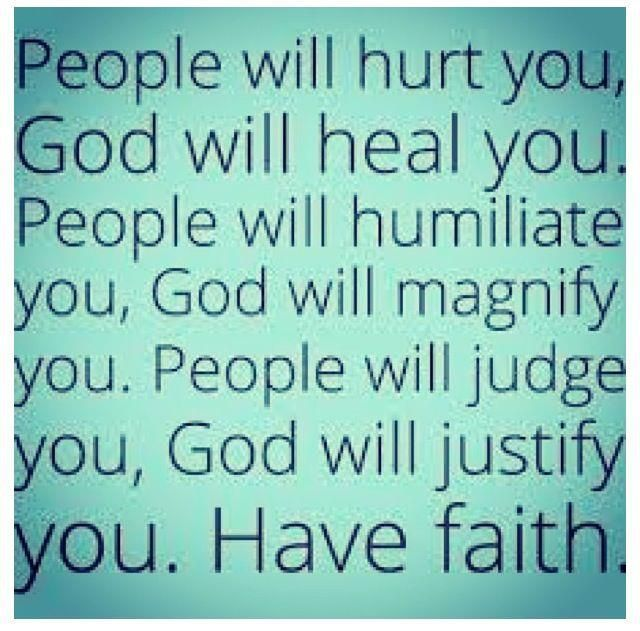 Quotes For When People Hurt You: People Will Hurt You, God Will Heal You. People Will