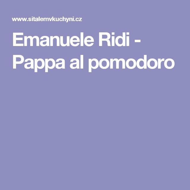 Emanuele Ridi - Pappa al pomodoro