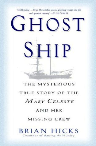 85: Ghost Ship: The Mysterious True Story of the Mary Celeste and her Missing Crew (Brian Hicks)