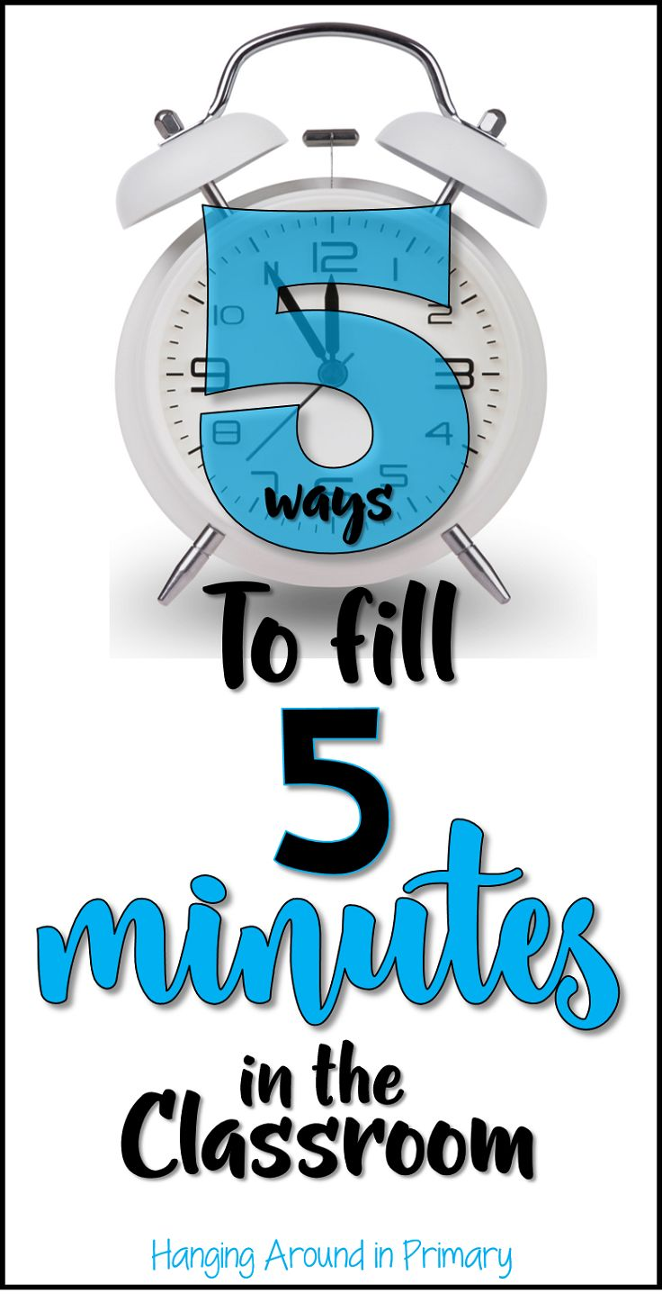5 ways to use your classroom time effectively even if it is just 5 minutes you need to fill.