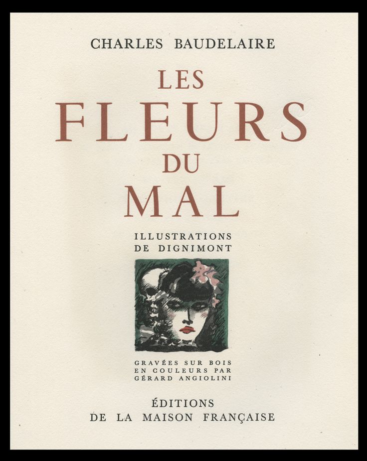 an analysis of les fleurs du mal by charles baudelaire The flowers of evil is a collection of poetry by charles baudelaire that was first published in 1857.