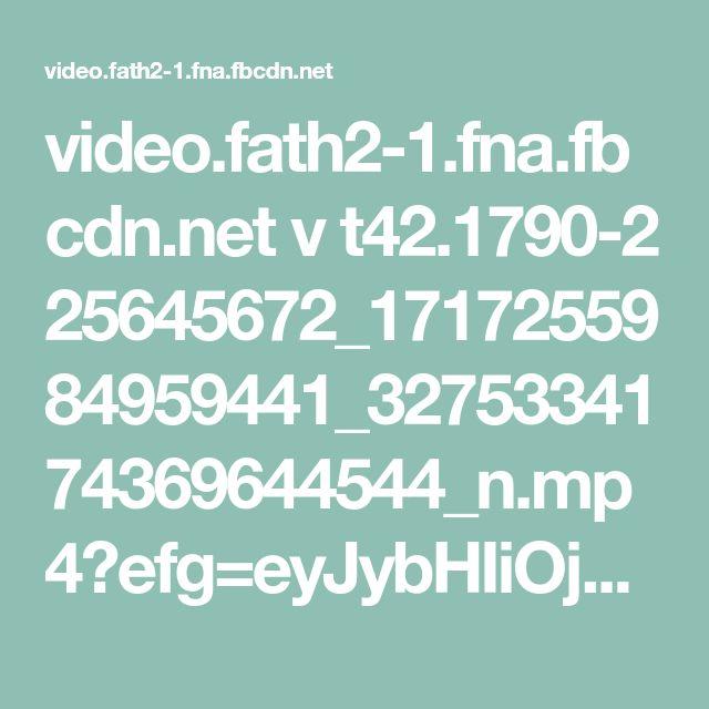 video.fath2-1.fna.fbcdn.net v t42.1790-2 25645672_1717255984959441_3275334174369644544_n.mp4?efg=eyJybHIiOjQ2NiwicmxhIjo1MTIsInZlbmNvZGVfdGFnIjoic2QifQ%3D%3D&oh=804126ccb9fe8422e463d9c2944b1dee&oe=5A41B7A5