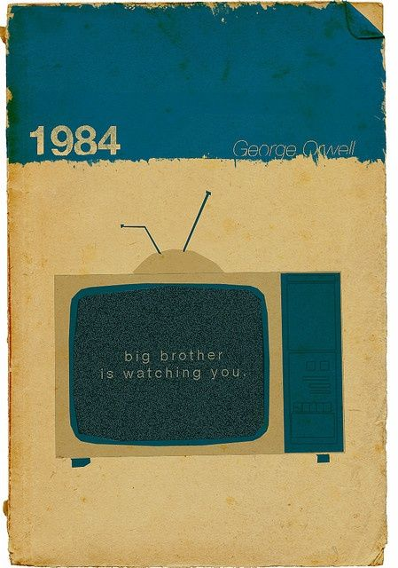1984 - Big Brother is Watching You(via Pinterest)