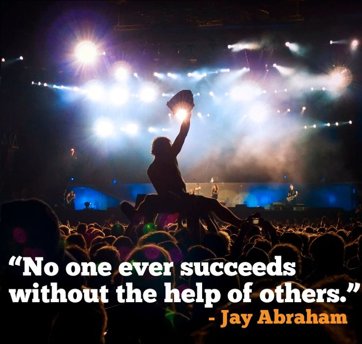 """""""No one ever succeeds without the help of others."""" – Jay Abraham"""