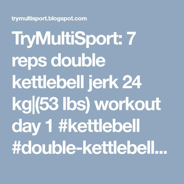 TryMultiSport: 7 reps double kettlebell jerk 24 kg (53 lbs) workout day 1 #kettlebell #double-kettlebell-jerk  #kettlebells