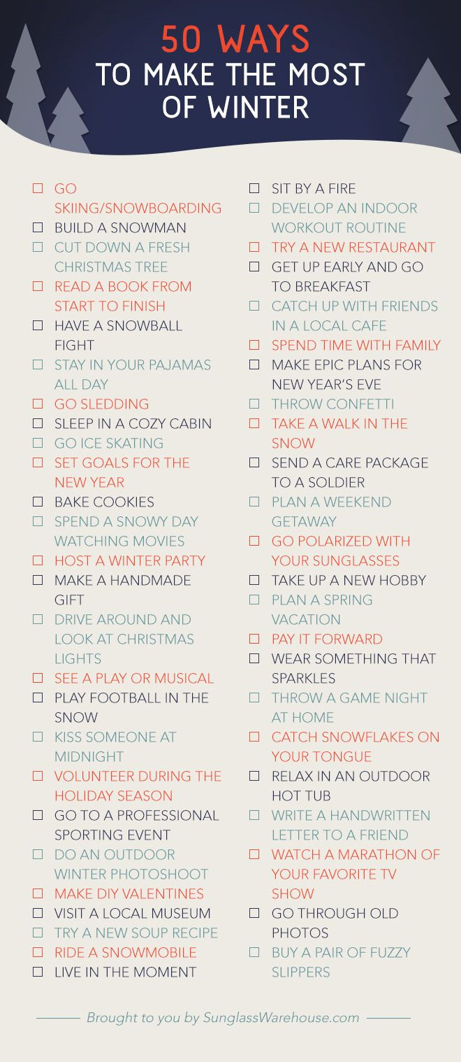 50 things to do in winter-hopefully someday I won't have to live in such a harsh winter environment!