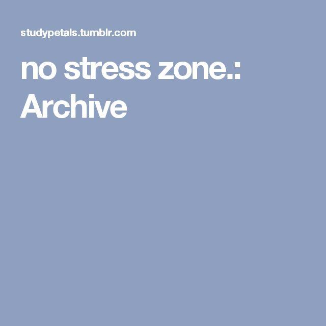 no stress zone.: Archive