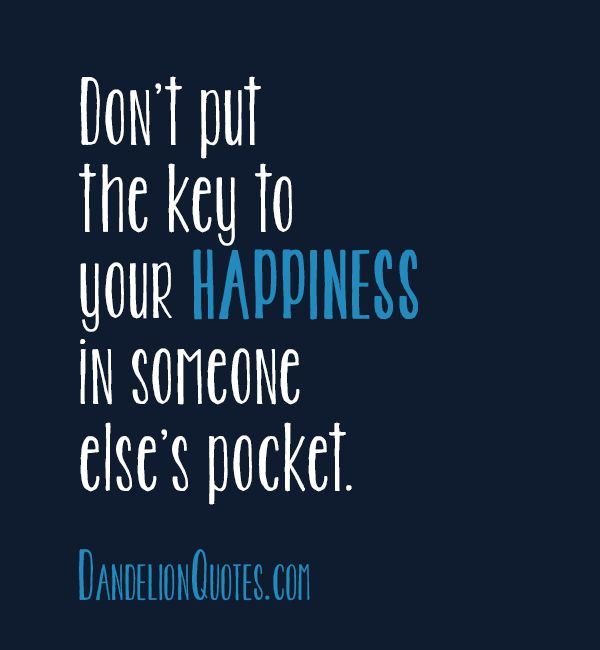 Don't put the key to your happiness | All Inspiration Quotes