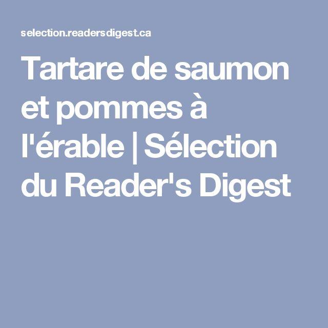 Tartare de saumon et pommes à l'érable   Sélection du Reader's Digest