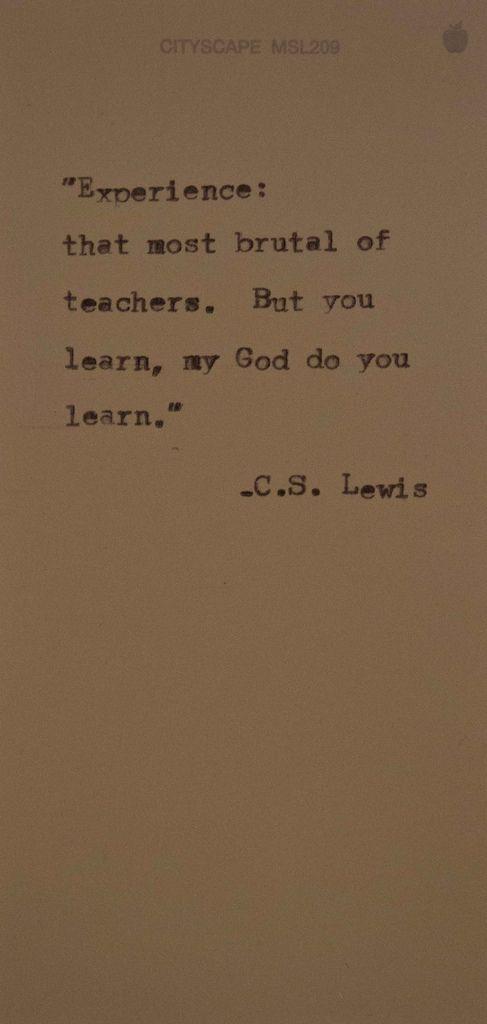 : Cs Lewis Quote, C S Lewis Quote, Cslewis, Thought, So True, Favorite Quotes, Brutal Teacher, Experience Quotes, C.S. Lewis Quote