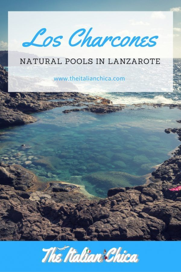 Los Charcones: Natural Pools in Lanzarote • The Italian Chica