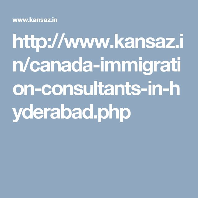 http://www.kansaz.in/canada-immigration-consultants-in-hyderabad.php