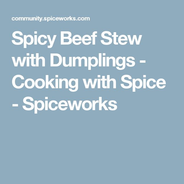 Spicy Beef Stew with Dumplings - Cooking with Spice - Spiceworks