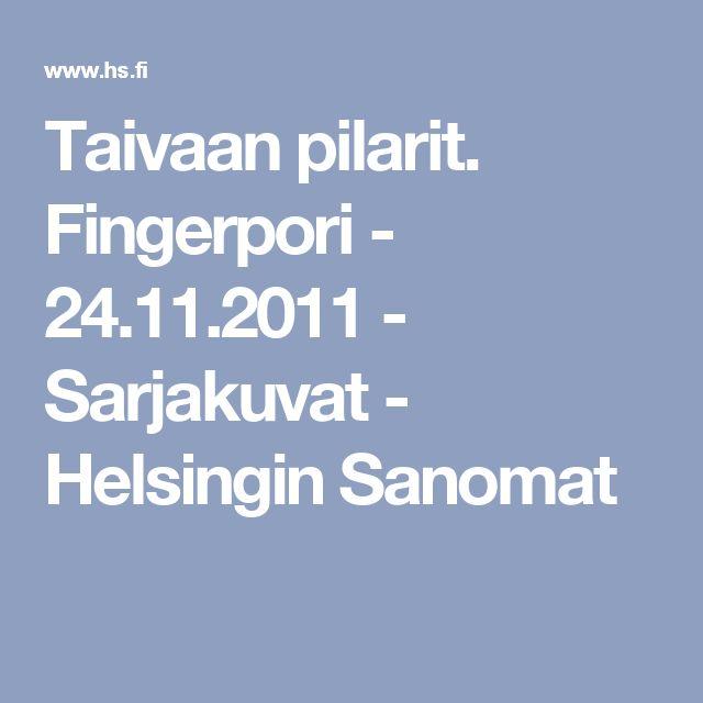 Taivaan pilarit. Fingerpori - 24.11.2011 - Sarjakuvat - Helsingin Sanomat