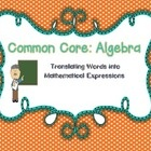 This Common Core Aligned product will assist your students with learning how to use Algebraic Terms with writing simple Mathematical expressions. Y...