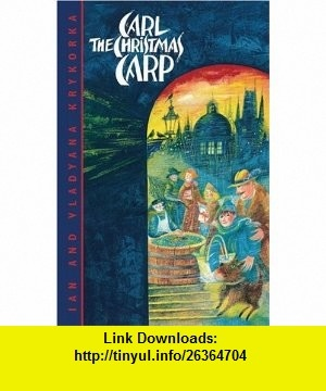 Carl the Christmas Carp (9781551433295) Ian Krykorka, Vladyana Krykorka , ISBN-10: 155143329X  , ISBN-13: 978-1551433295 ,  , tutorials , pdf , ebook , torrent , downloads , rapidshare , filesonic , hotfile , megaupload , fileserve