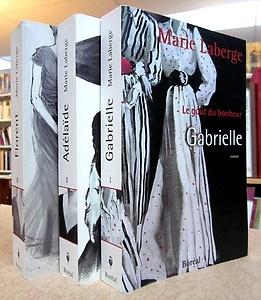 Trilogie de Marie Laberge - Le goût du bonheur