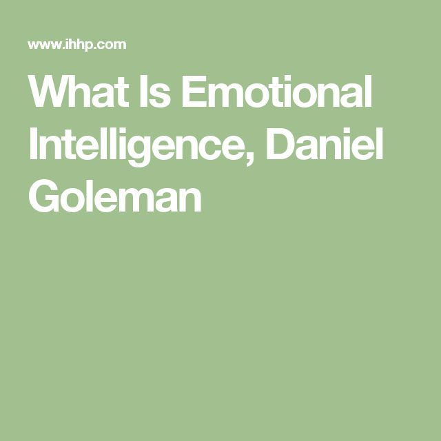 best emotional intelligence images emotional  what is emotional intelligence daniel goleman