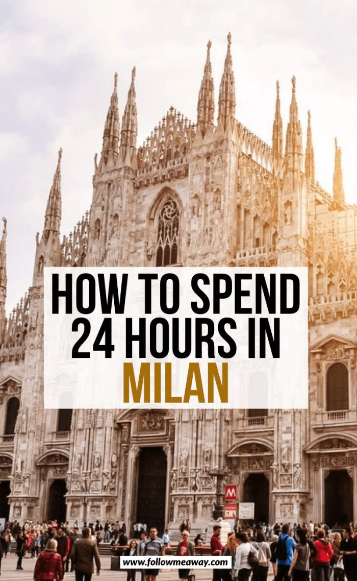How To Make The Most Of One Day In Milan Italy Travel Tips