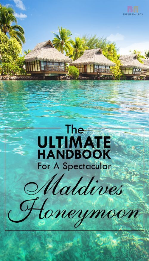 The Ultimate Handbook For A Spectacular Maldives Honeymoon