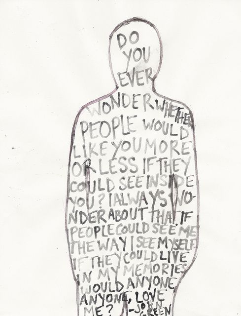 Do you ever wonder whether people would like you more or less if they could see inside you?
