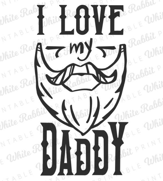 Download I Love My Bearded Daddy: Digitial File, svg, eps, jpeg ...