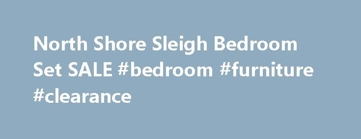 North Shore Sleigh Bedroom Set SALE #bedroom #furniture #clearance http://bedrooms.remmont.com/north-shore-sleigh-bedroom-set-sale-bedroom-furniture-clearance/  #sleigh bedroom sets # 1StopBedrooms Manufacturer Insights With over 50 years of innovation and experience in the furniture industry, Ashley Furniture Industries, Inc. has become an industry leader as a [...]