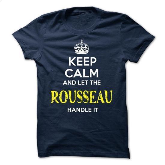 ROUSSEAU - KEEP CALM AND LET THE ROUSSEAU HANDLE IT - #tshirt men #sweatshirt zipper. MORE INFO => https://www.sunfrog.com/Valentines/ROUSSEAU--KEEP-CALM-AND-LET-THE-ROUSSEAU-HANDLE-IT-52150906-Guys.html?68278
