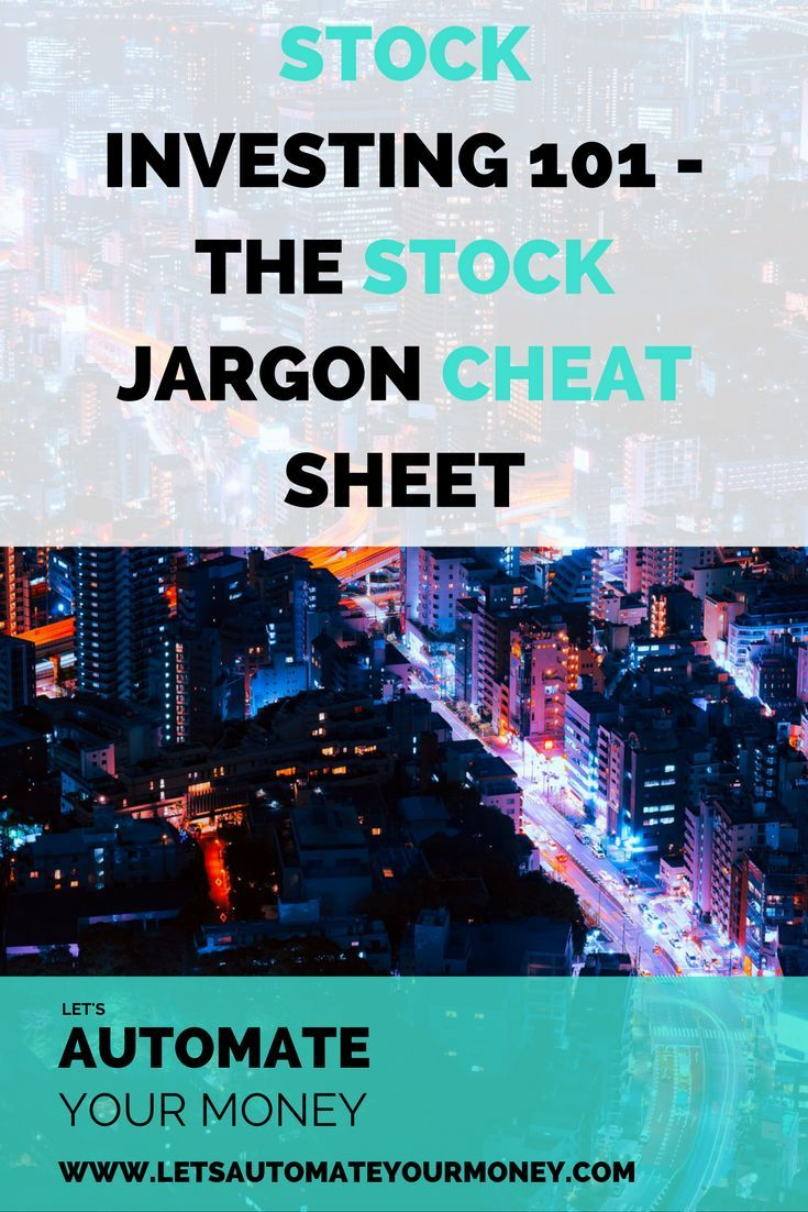 Stock Investing 101 The Stock Jargon Cheat Sheet Money Badass University Investing 101 Investing In Stocks Investing