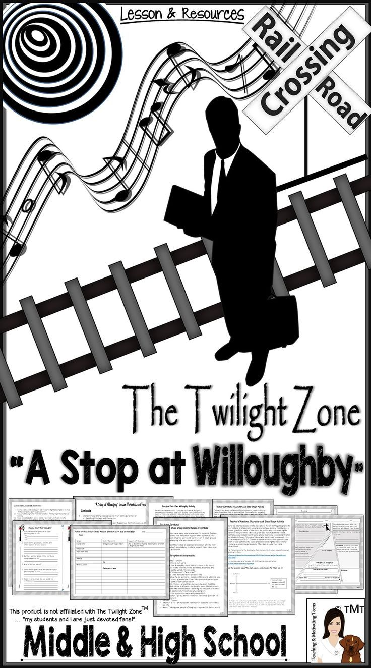 A Stop at Willoughby, Twilight Zone Episode Lesson Middle and High School. Character and Story Shape Graphic, Teaching Strategy and Resources Students' Handout Literary Analysis Graphic Organizer: Exposition, Conflict Analysis, Character Description, Protagonist/Antagonist/Contagonist Identification, Support with Evidence, Verisimilitude, and Motivation Small Group or Partner Interpretation of Symbols Activity and Discussion Imagine Your Own Willoughby Ideas for Extensions.